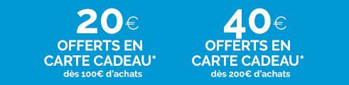Carte Cadeau OFFERTE ! 20€ offerts dès 100€ et 40€ offerts dès 200€ d'achats jusqu'au 21/02